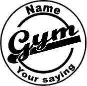 Gym- customized with name and saying